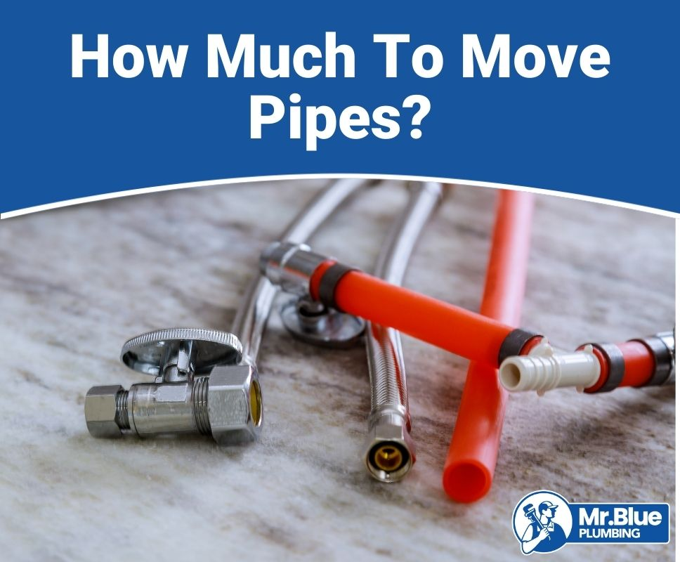 How Much To Move Pipes?