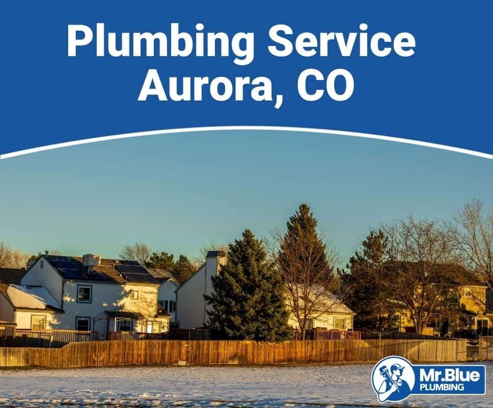 Plumbing Service Aurora, CO