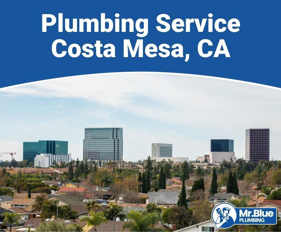 Plumbing Service Costa Mesa, CA