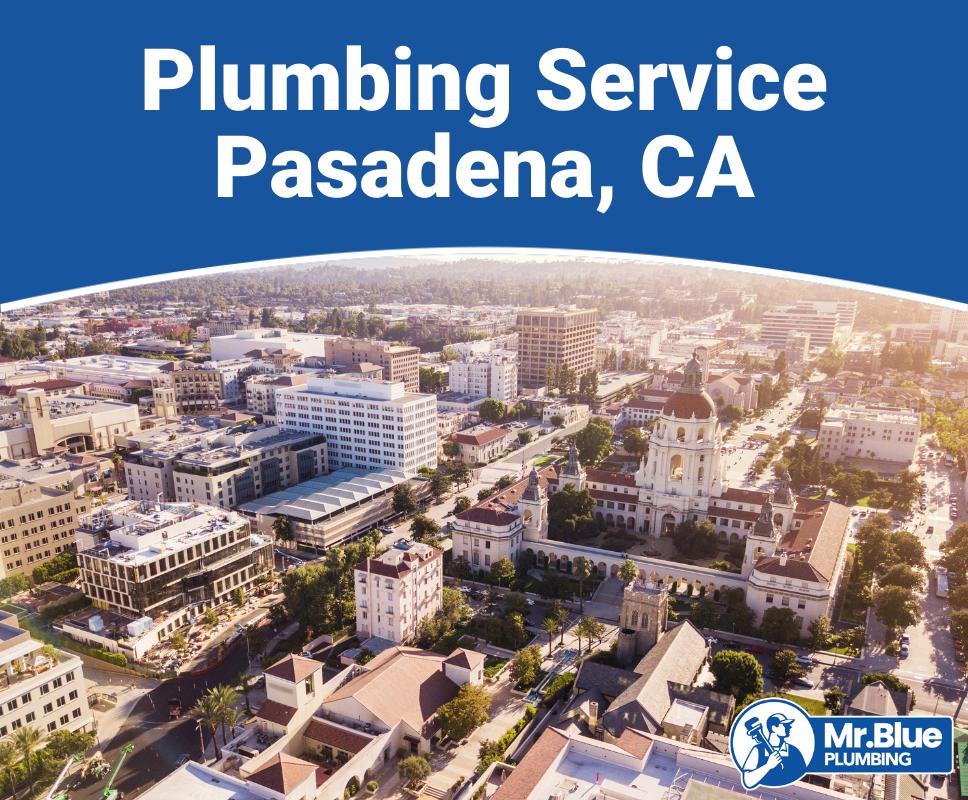 Plumbing Service Pasadena, CA