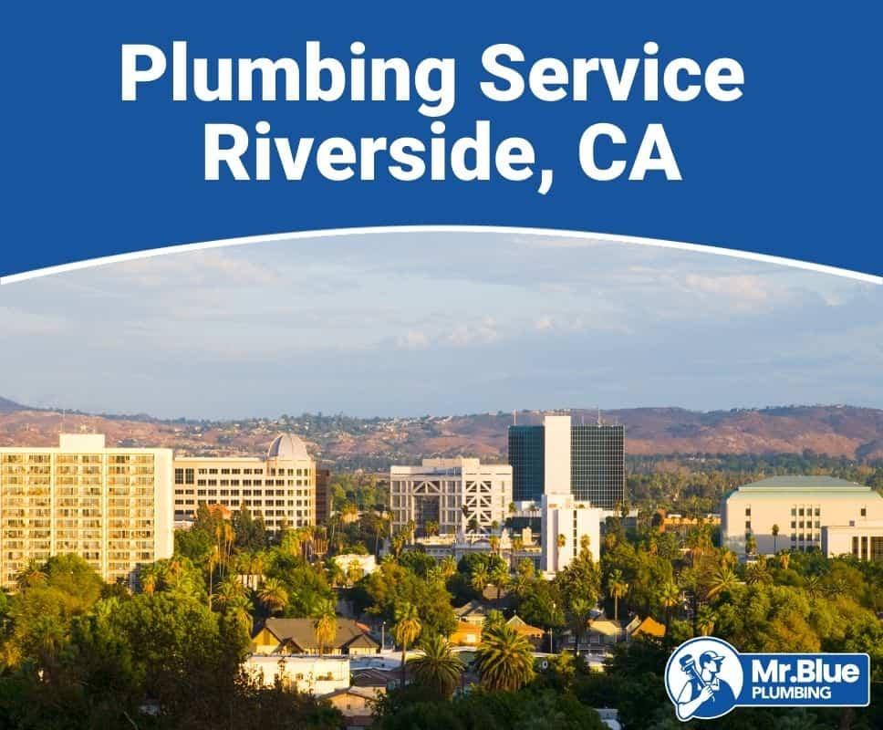 Plumbing Service Riverside, CA