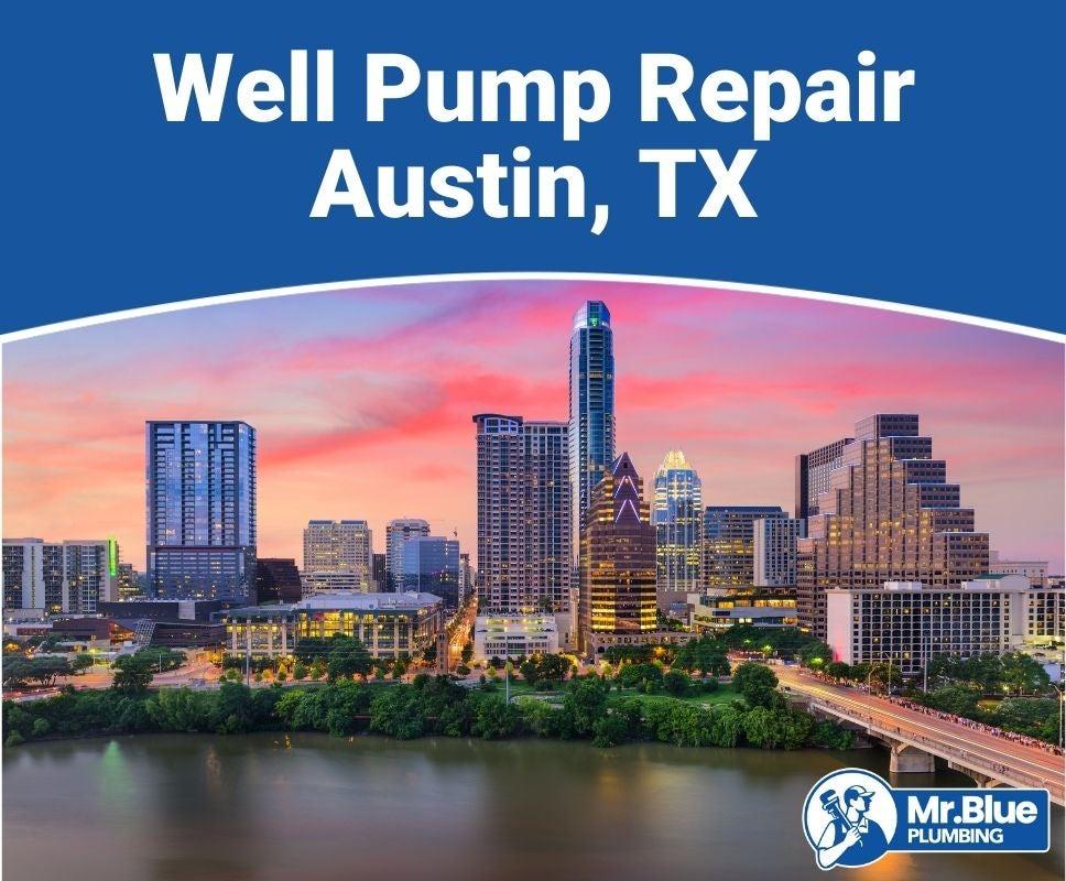 Well Pump Repair Austin, TX