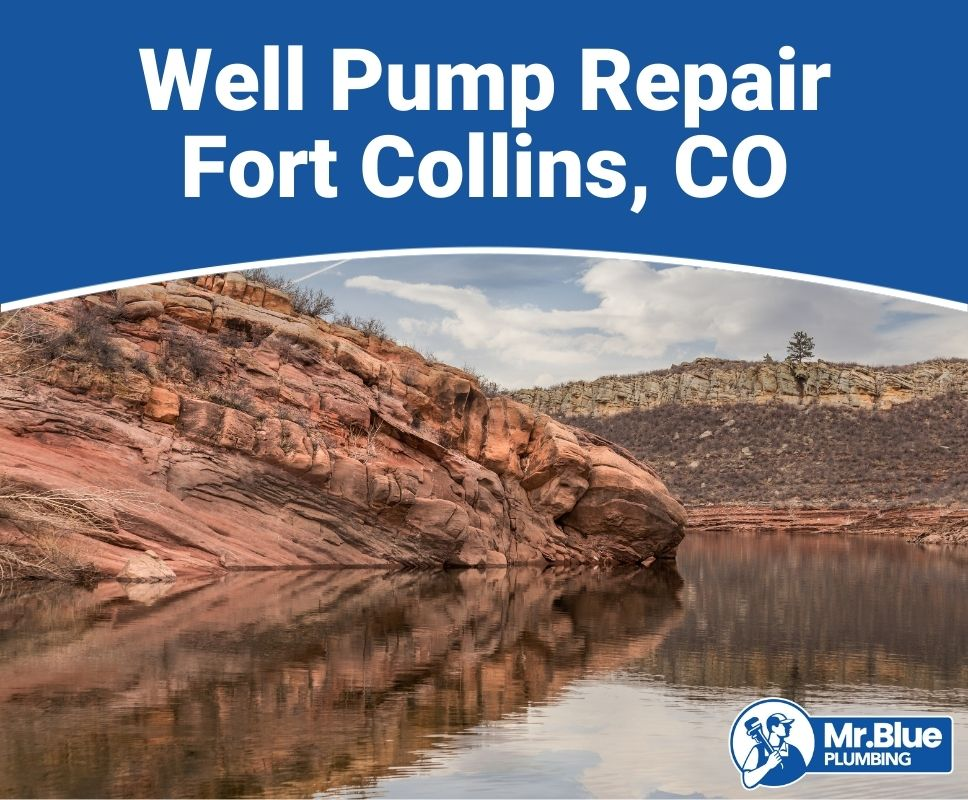 Well Pump Repair Fort Collins, CO
