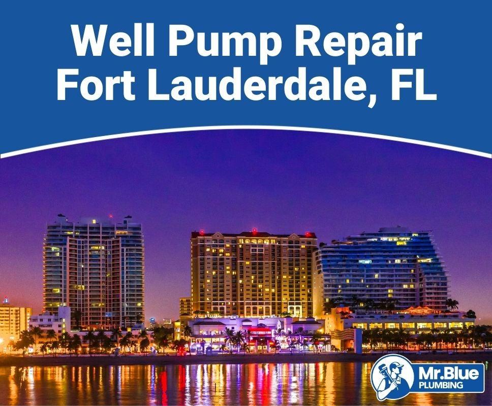 Well Pump Repair Fort Lauderdale, FL