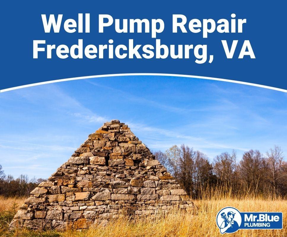 Well Pump Repair Fredericksburg, VA