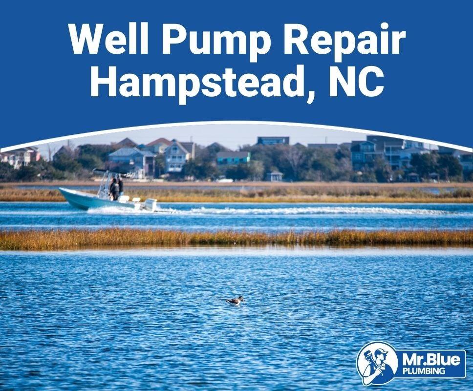 Well Pump Repair Hampstead, NC