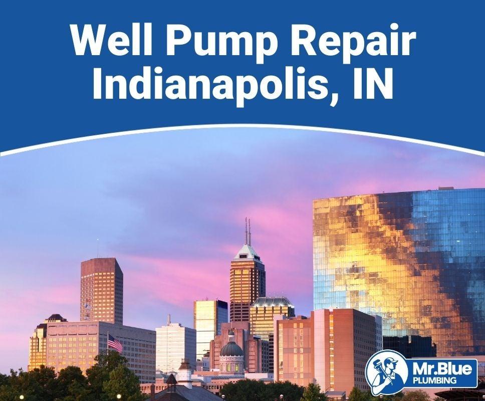 Well Pump Repair Indianapolis, IN