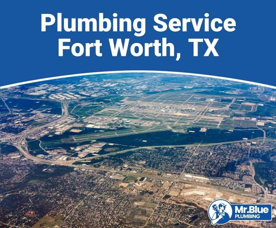 Plumbing Service Fort Worth, TX