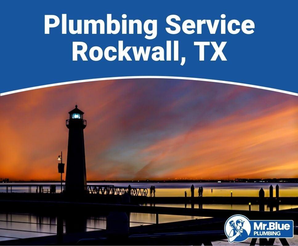 Plumbing Service Rockwall, TX