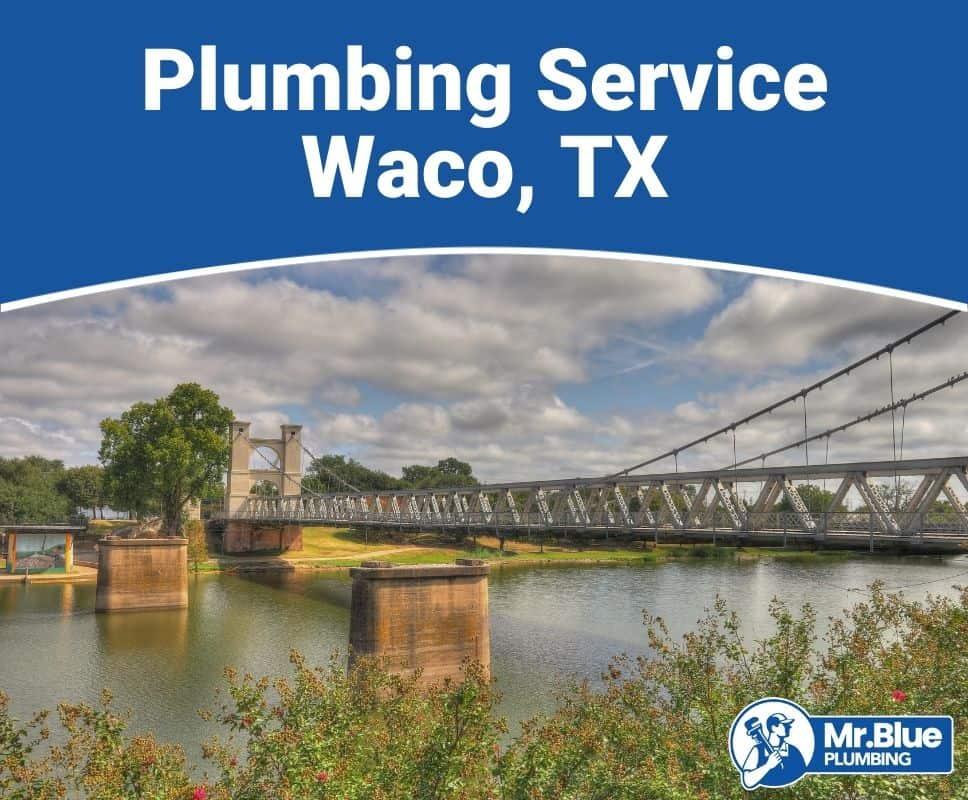 Plumbing Service Waco, TX